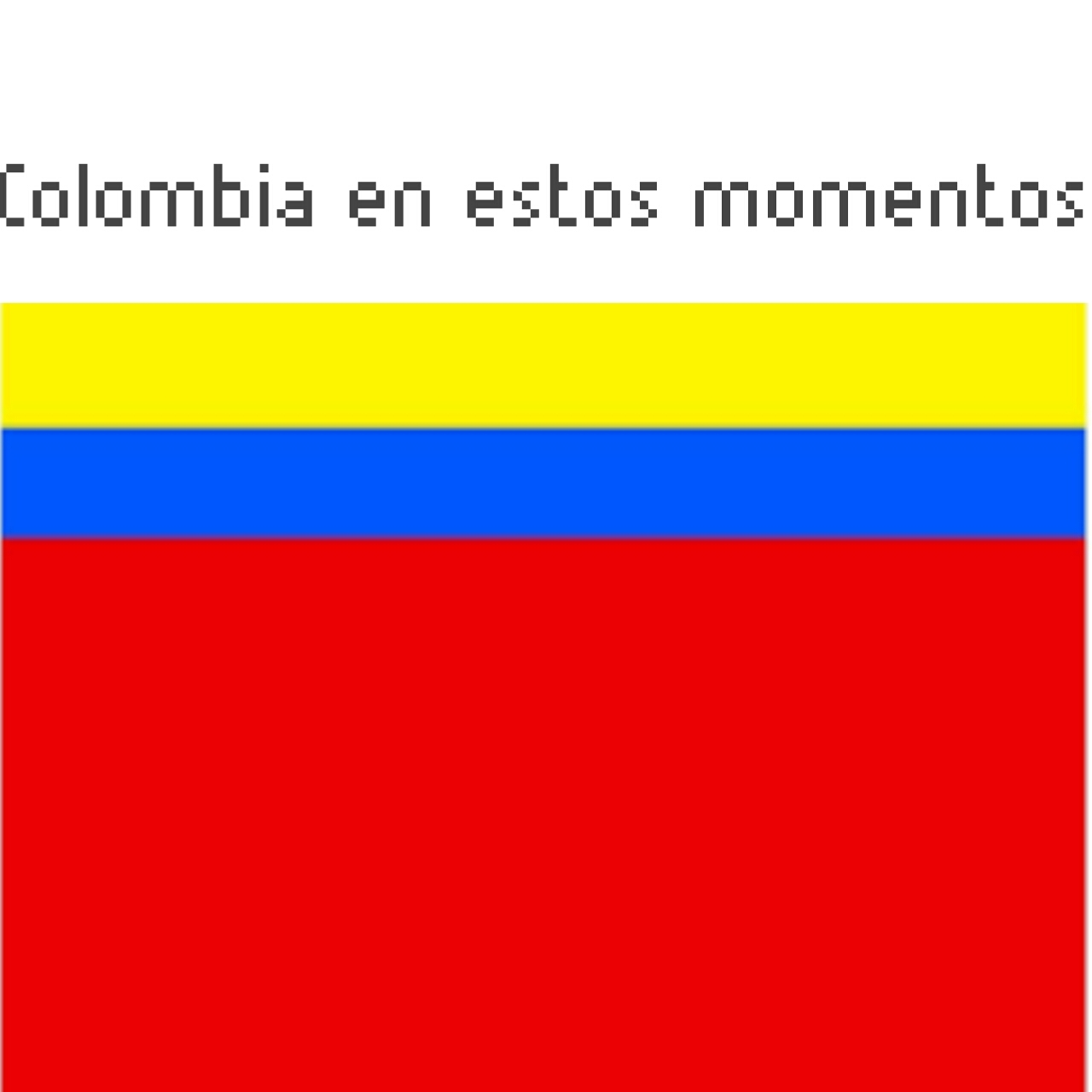 Contexto: el amarillo es riqueza, el azul es el agua y el rojo es la sangre derramada - meme