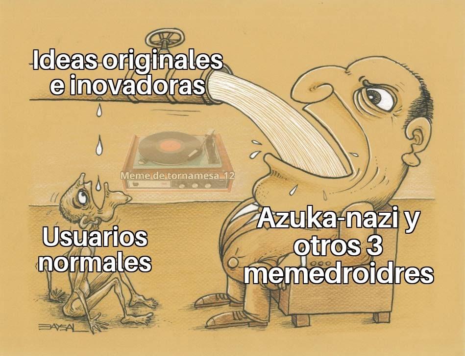 A este paso Asuka nazi tomara todas las ideas posibles y los usuarios normales morirán. :( - meme