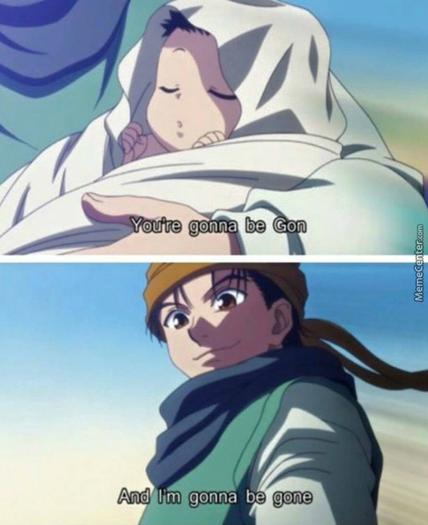 Gon: oh don't worry ima find you - meme