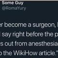Like a surgeon operating for the very first time