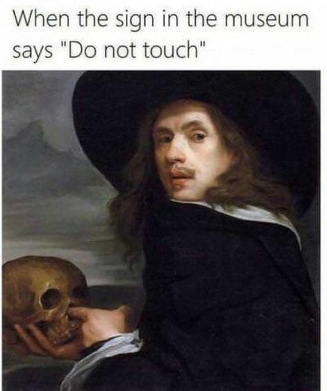 Please do not touch - meme