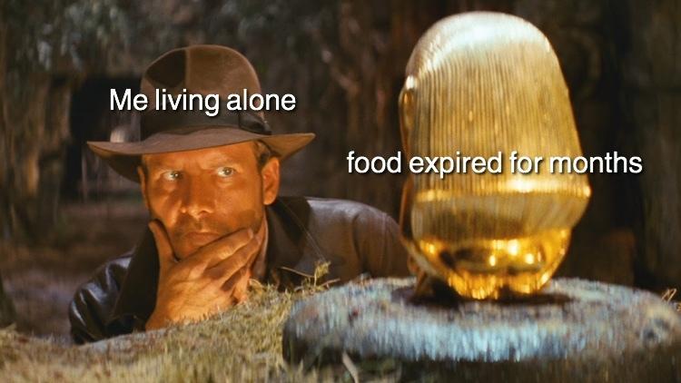 I hope it's still tasty - meme