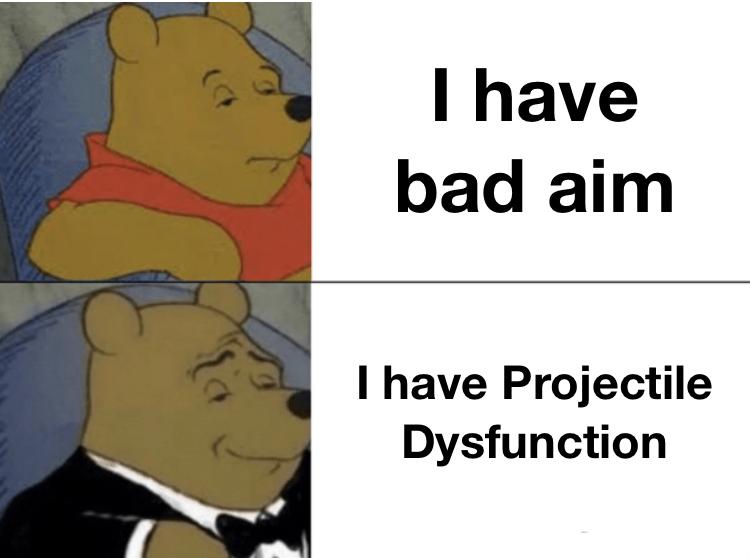 My aim is bad - meme