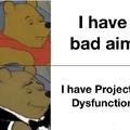 My aim is bad
