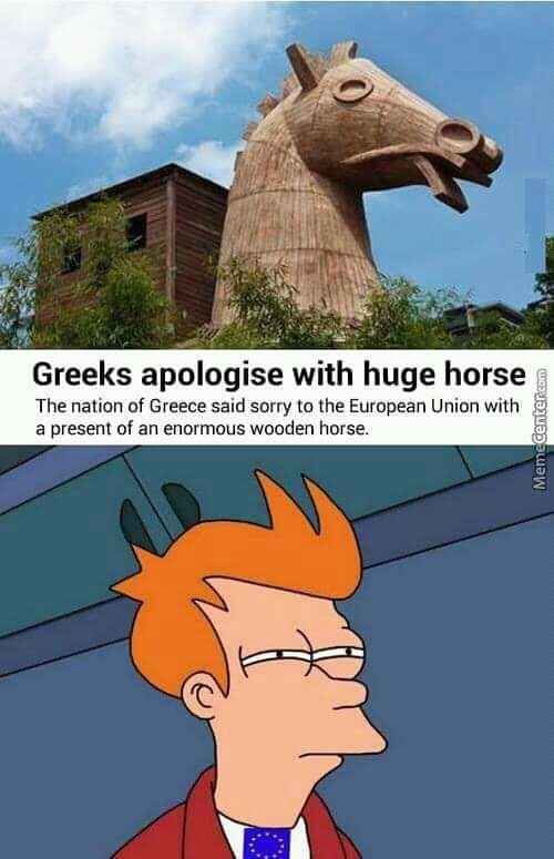 Greeks apologise with huge horse - meme