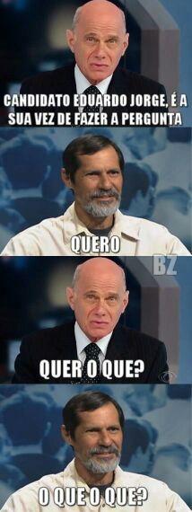 Eduardo Jorge pra Presidente. - meme