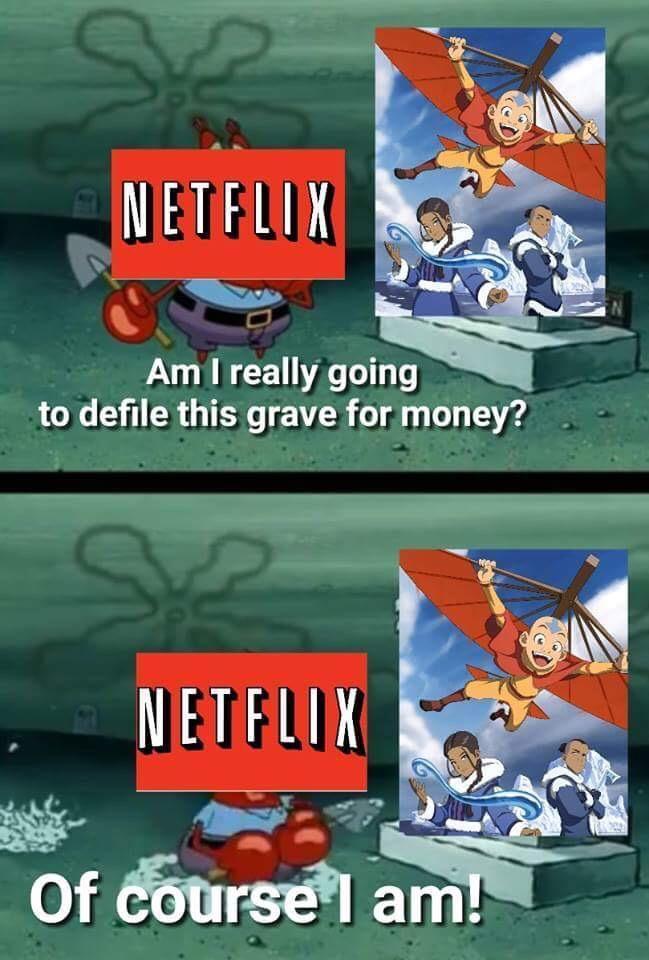 Dammit netflix - meme