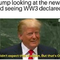 Trumps reaction to WW3