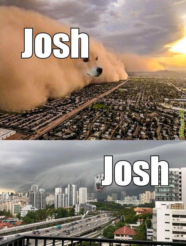 I sure hope josh wins. - meme