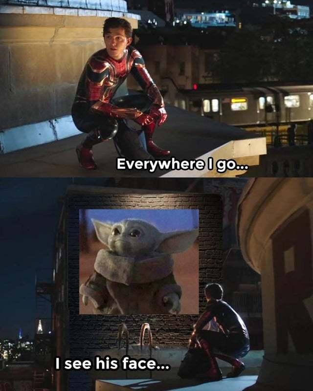 Everywhere I go I see his face - meme