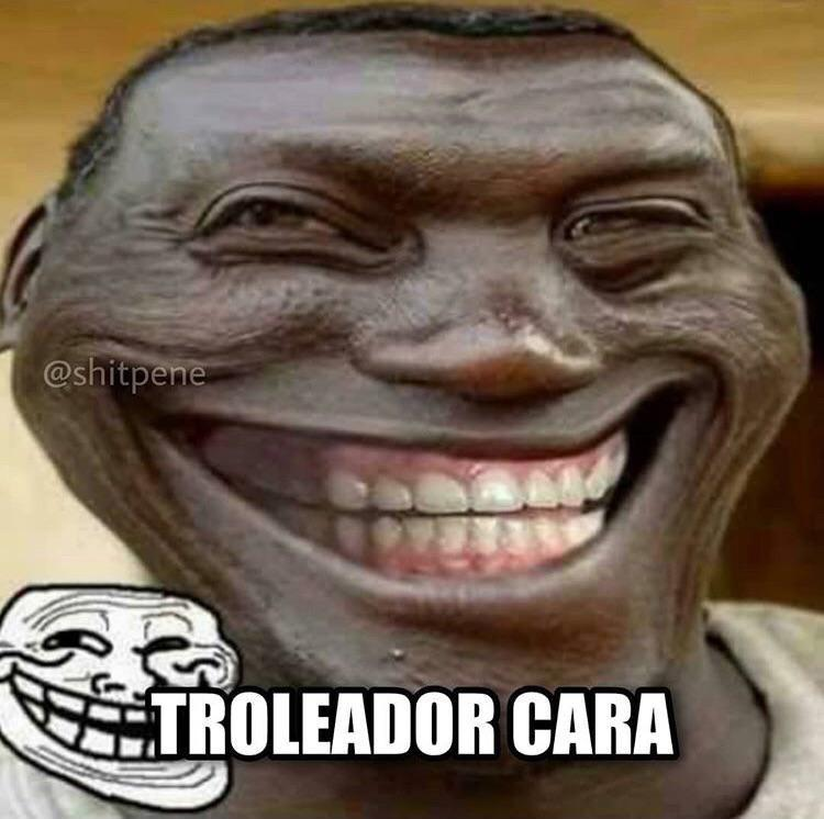Troleador cara :VVVVVVVVV - meme