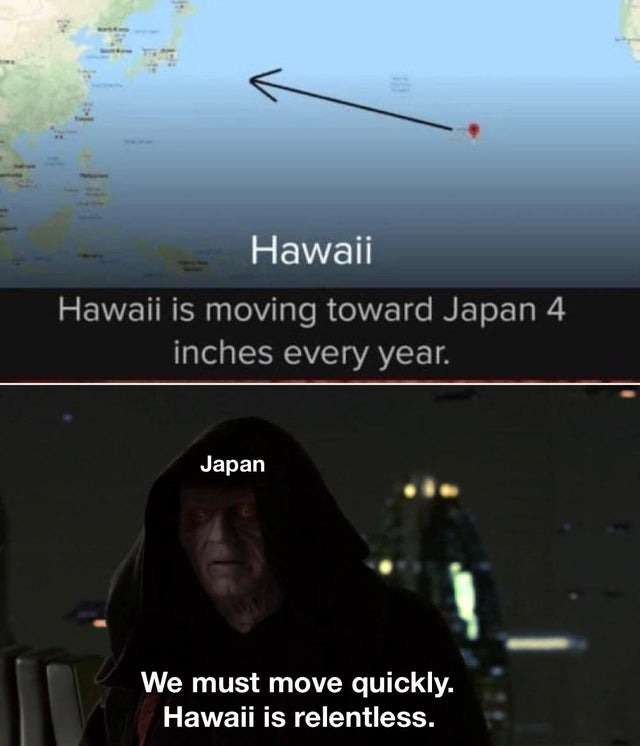 Hawaii is moving toward Japan 4 inches every year - meme