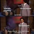 Governments be like