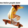 Italians can sk8 too