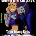 Teen Titans was my childhood