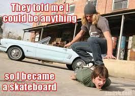 Coolest skateboard everrrrrr - meme