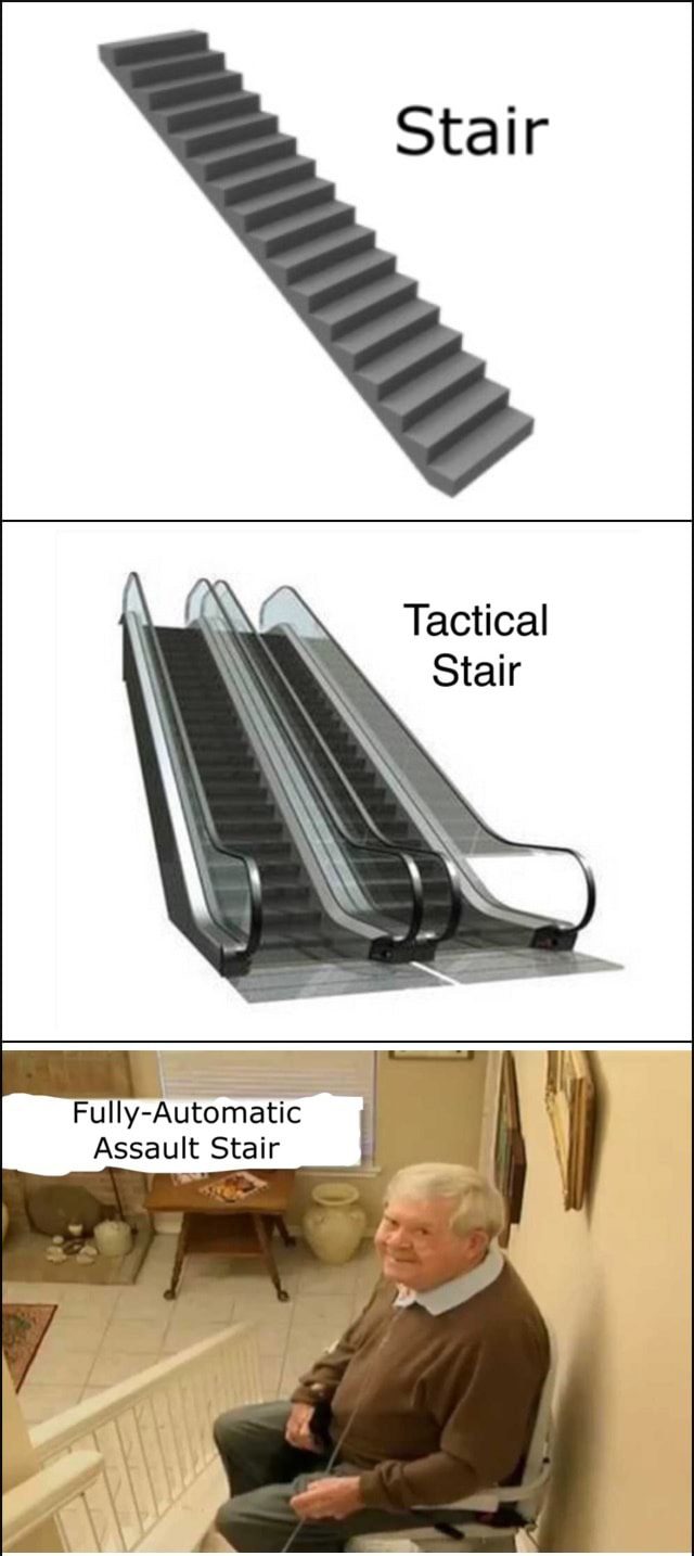 Damn fully automatic stairs - meme