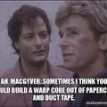 Macgyver is an inspiration