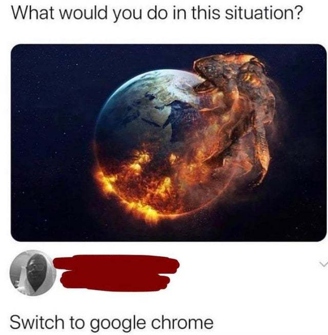 Time to switch to Google Chrome - meme