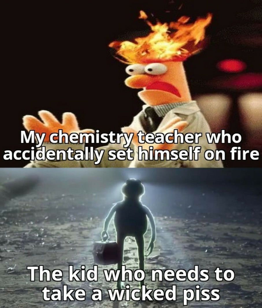 Watch the teacher burn or piss on him, two great choices - meme