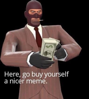 Sorry guys. Meme machine broke