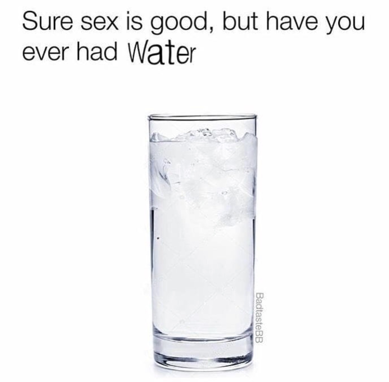 that's some fresh water! - meme
