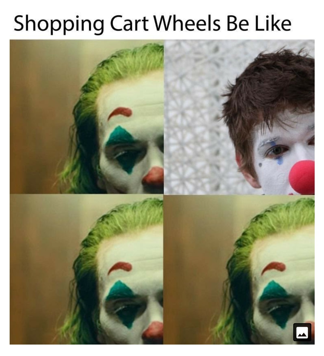 I always used to cry when I laughed...and then I was raped by a clown - meme