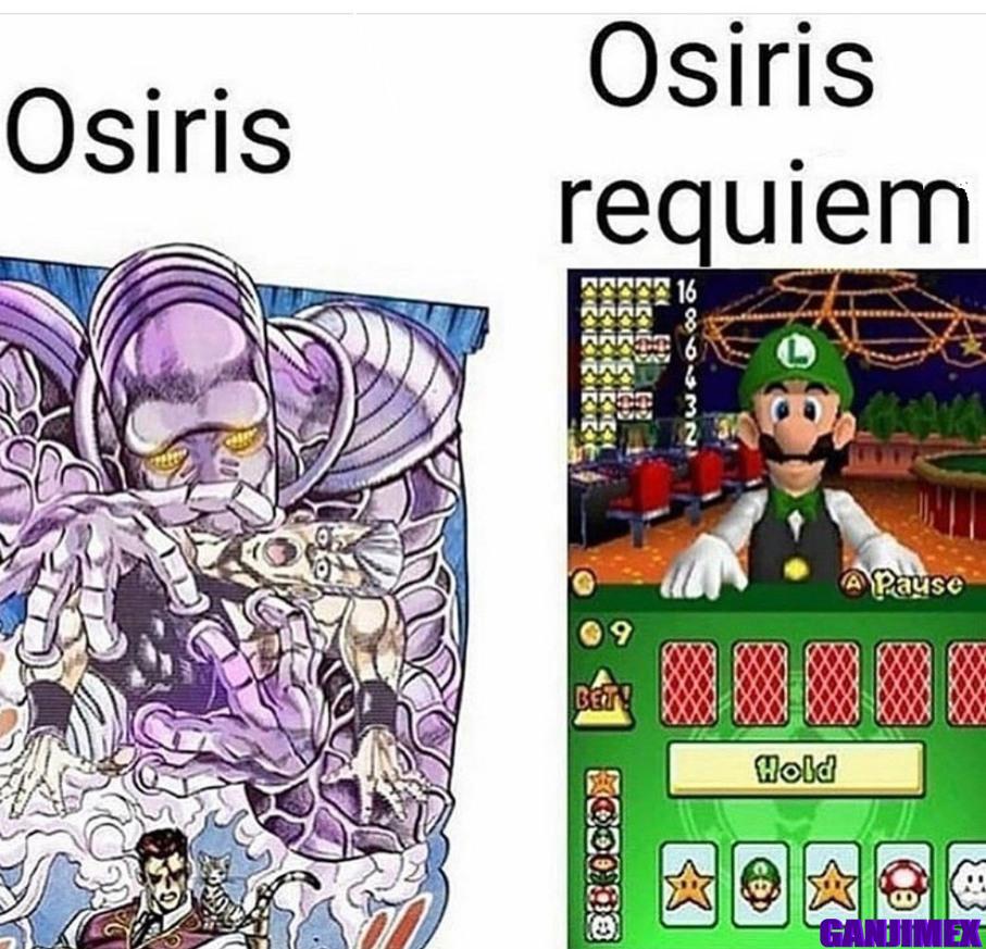 Osiris (porque borraron el meme de Trump Jojo, aqui tienen otra Jojoke)
