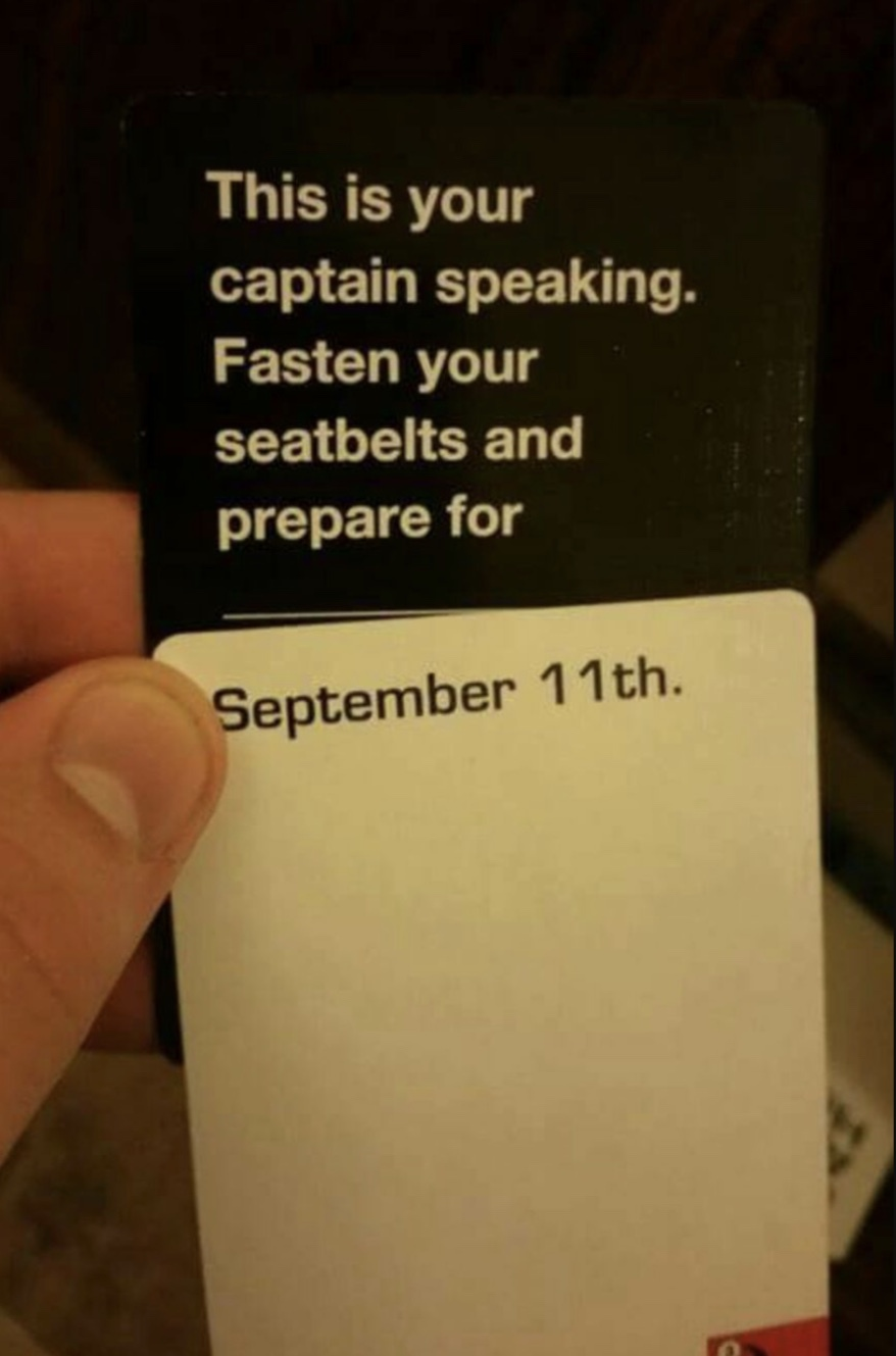 I know Cards Against Humanity is a bad meme, but I don't care. This is funny.