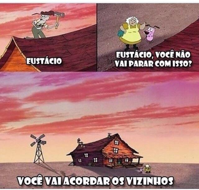 num fode Eustácio - meme
