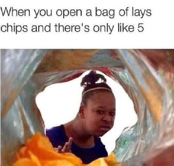 Open a bag of lays chips | gagbee.com - meme