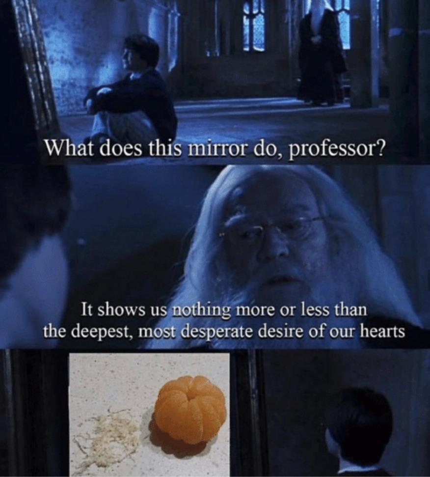 Everytime I eat an orange I want this - meme