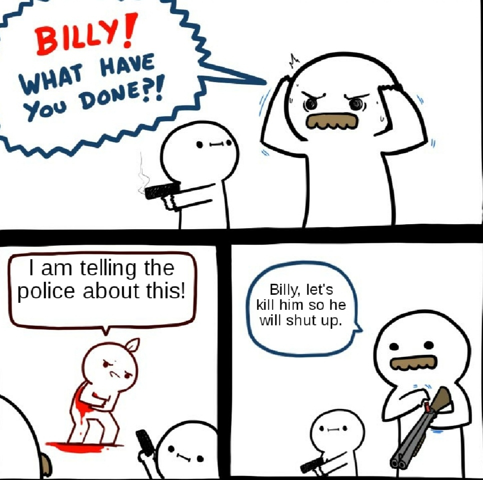 Billy! What have you done? - meme