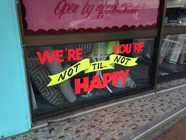 We're not happy 'til you're not happy. - meme