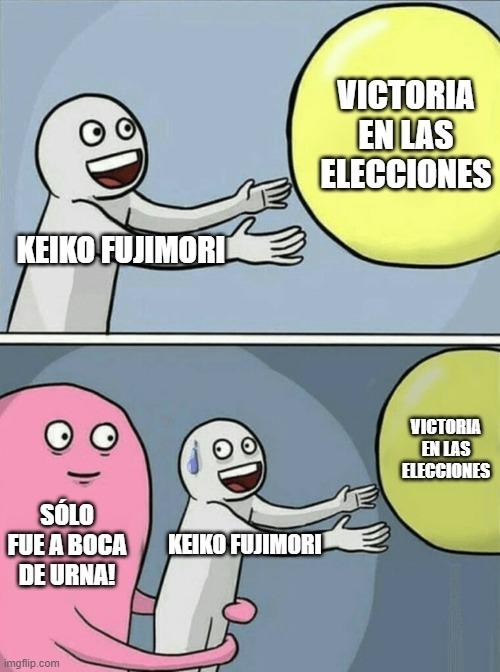 Contexto: Keiko Fujimori dio por ganadas las elecciones, pero sólo fue a boca de urna. Por lo cual, se revisan despacio para corrroborar transparencia. - meme