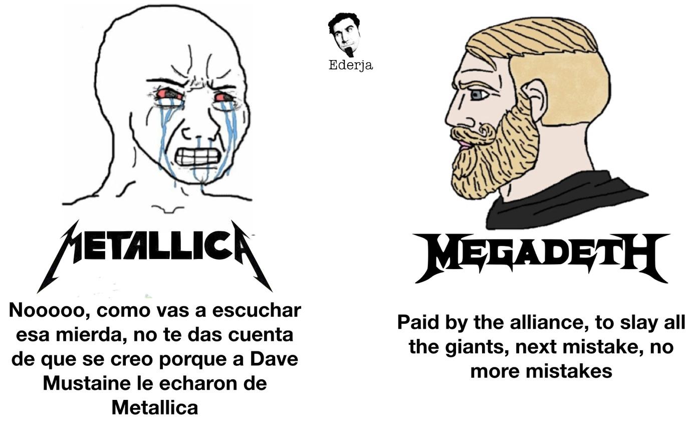 Me gustan las dos bandas, pero si tuviera que elegir, elegiría Megadeth - meme