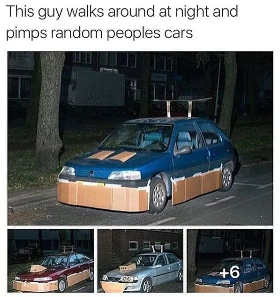 Pimp my ride low budget - meme