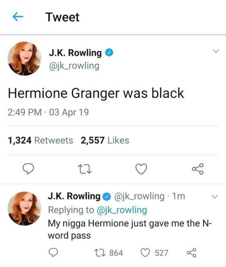 JK Rowling be like JK kidding - meme
