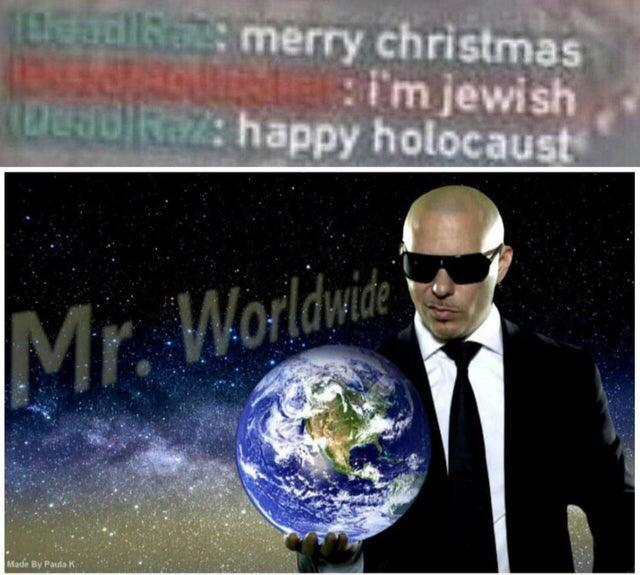 Mr. Worldwide - meme