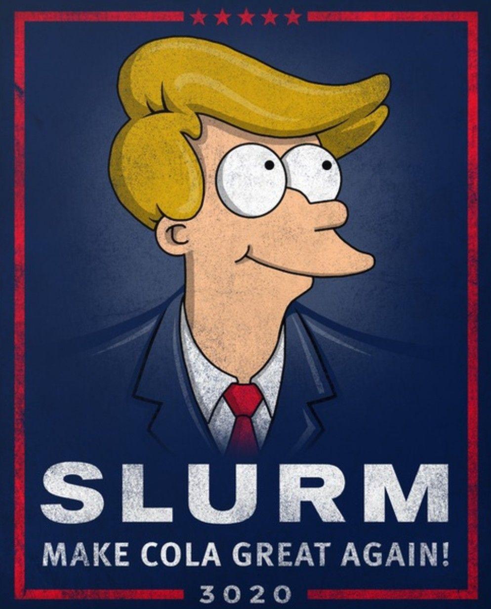 Slurm has my vote - meme