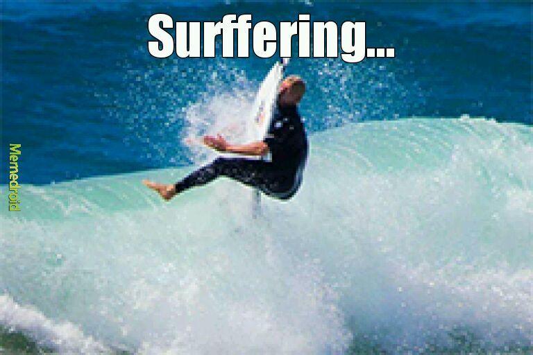 Surffering - meme