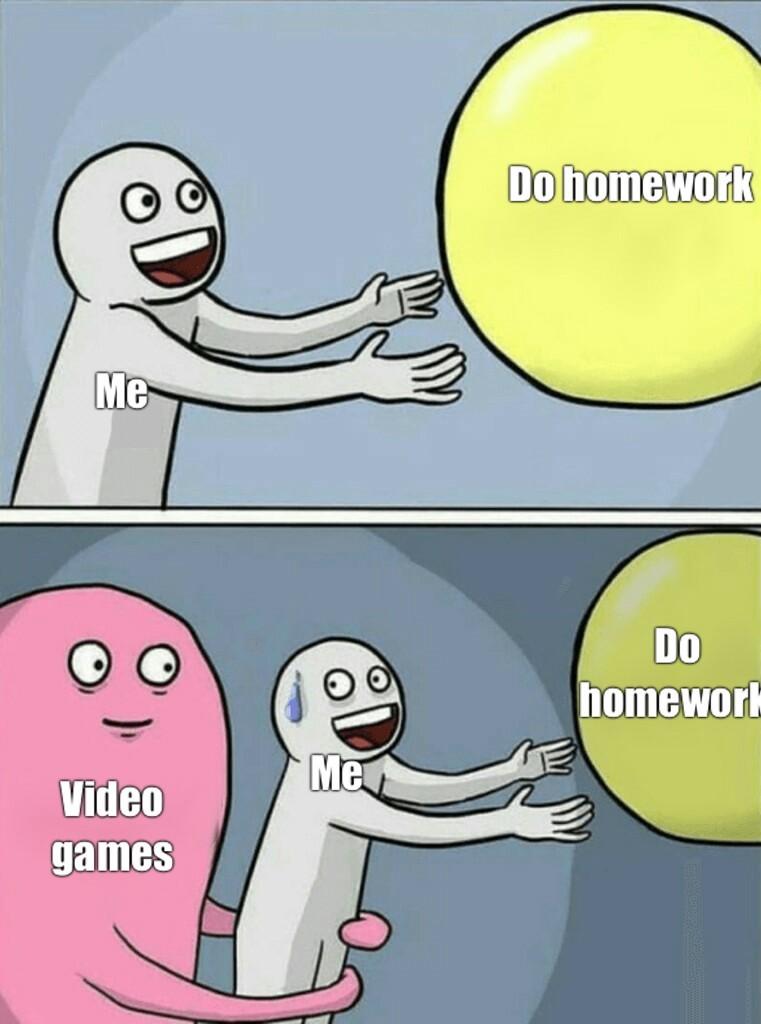 The title go do homework - meme