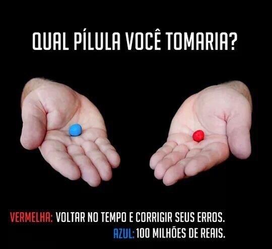 E aí? Qual pílula? - meme
