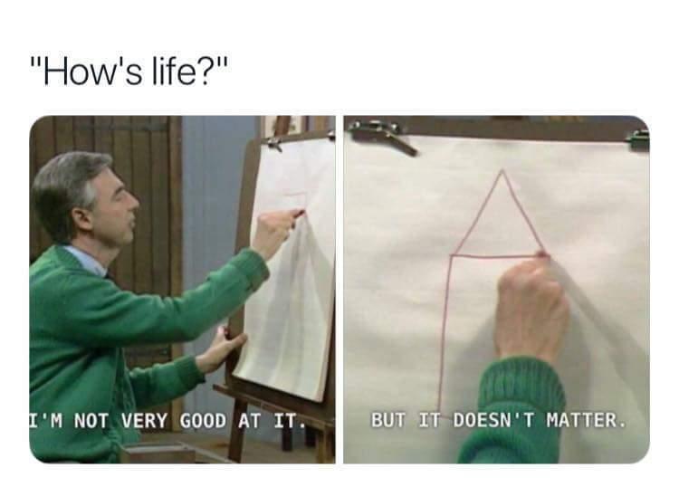 It doesn't.... - meme