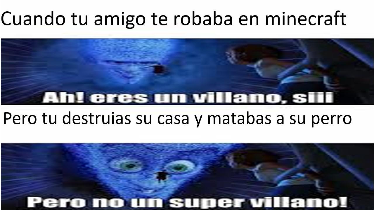 PERO NO UN SUPER VILLANO!! - meme