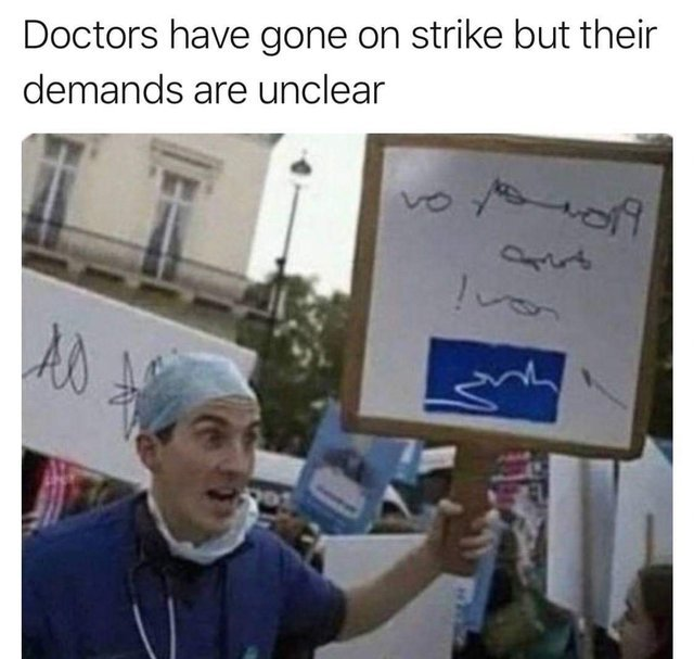 Doctors have gone on strike but their demands are unclear - meme