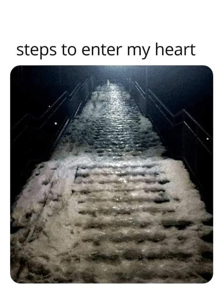 Steps to enter my heart - meme