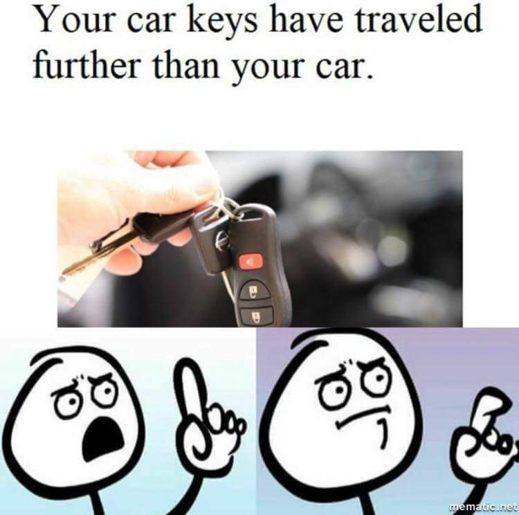 Well apart from your spare key. - meme