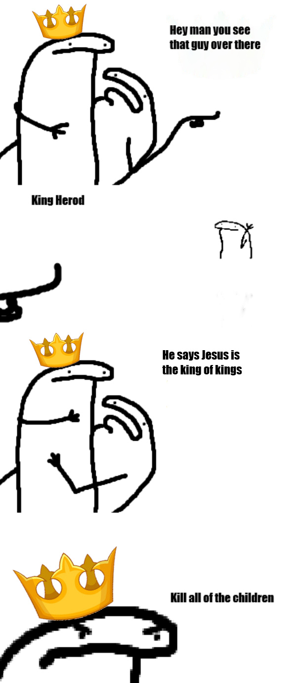 King Herod is a murderer - meme