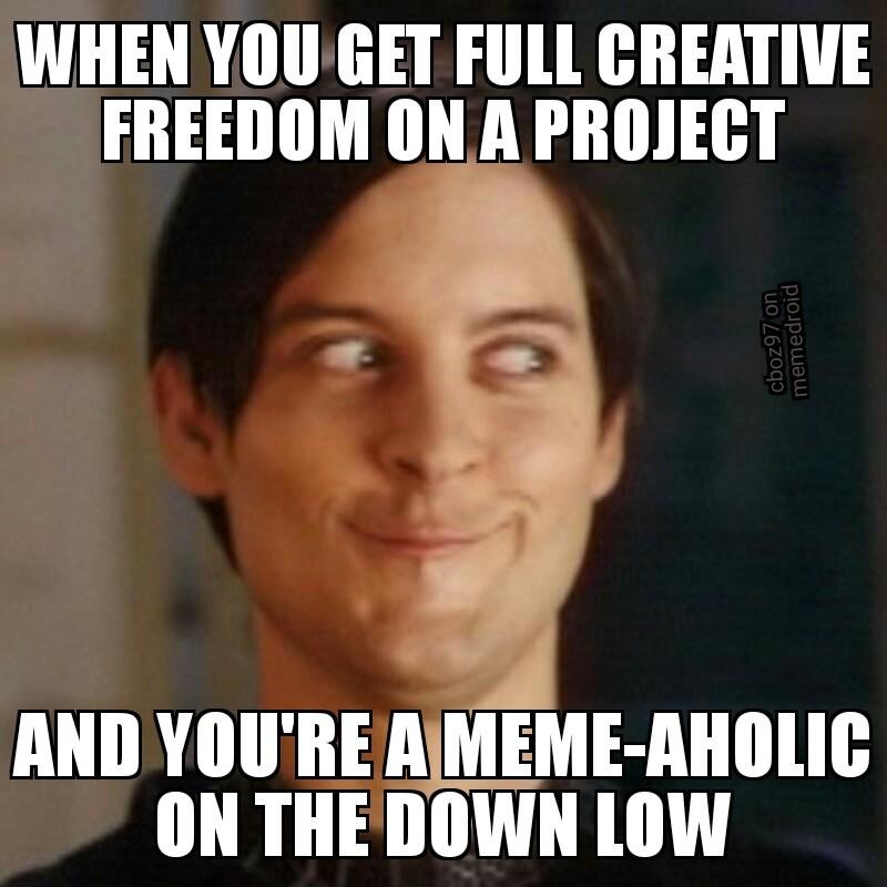 Full creative freedom - meme
